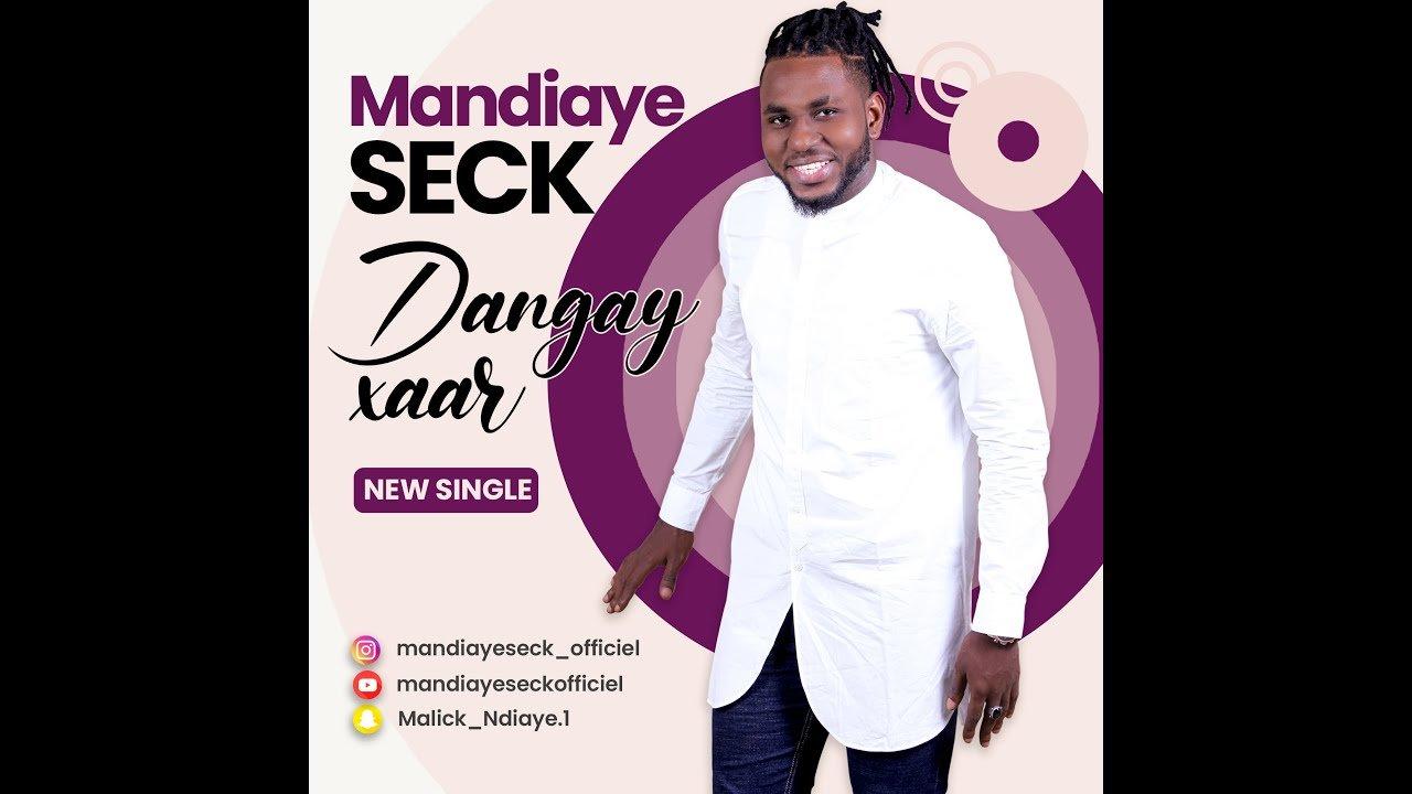 """Mandiaye Seck dévoile son nouveau single """"Danguay Xar"""""""