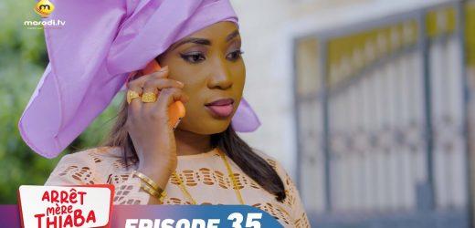 Série – Arrêt Mère Thiaba – Episode 35